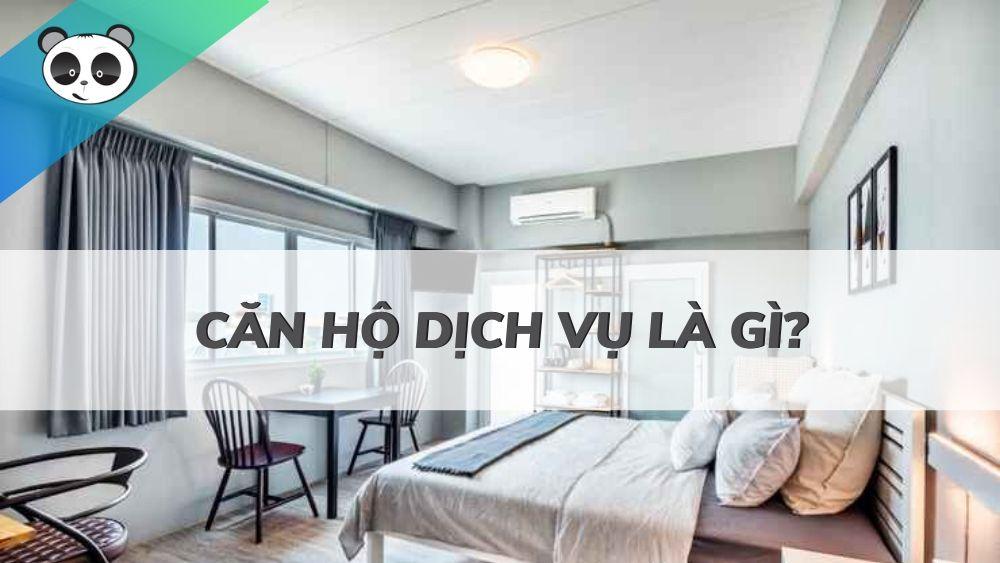 Căn hộ dịch vụ là gì? Có nên kinh doanh căn hộ cho thuê